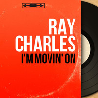 Ray Charles - I'm Movin' On (Mono Version)