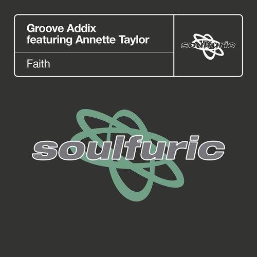 Groove Addix MP3 Track Faith (feat. Annette Taylor) [Alex Arnout Tenth Circle Remix]