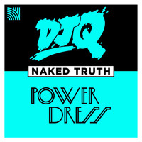 DJ Q - Naked Truth (feat. PowerDress) (2 Step Edit)