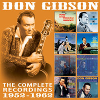 Don Gibson - The Complete Recordings 1952 - 1962