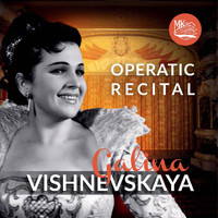 Various Artists - Galina Vishnevskaya. Operatic Recital