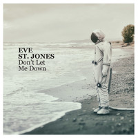 Eve St. Jones - Don't Let Me Down