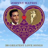 Johnny Mathis - 30 Greatest Love Songs