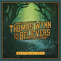 Thomas Wynn and The Believers - Heartbreak Alley