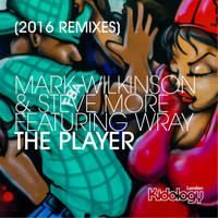 Mark Wilkinson Vs Steve More ft Wray - The Player