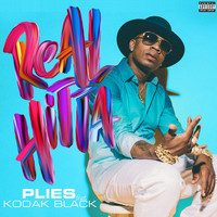 Plies - Real Hitta (feat. Kodak Black) (Explicit)