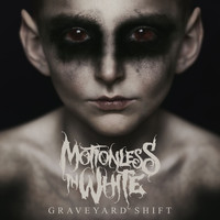 Motionless in White - Graveyard Shift (Explicit)