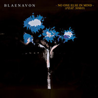 Blaenavon - No One Else In Mind (feat. Soko)