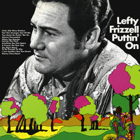 Lefty Frizzell - Puttin' On