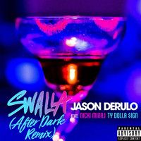 Jason Derulo - Swalla (feat. Nicki Minaj and Ty Dolla $ign) (After Dark Remix [Explicit])