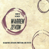 Warren Zevon - WMMR-FM In Concert (The Main Point, Bryn Mawr, Pennsylvania June 20th 1976)