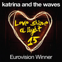 Katrina And The Waves - Love Shine a Light (15th Anniversary Edition)