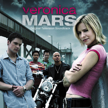 Various Artists - Veronica Mars (Original Television Soundtrack)
