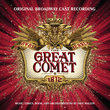 Various Artists - Natasha, Pierre & the Great Comet of 1812 (Original Broadway Cast Recording)
