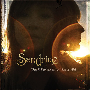 Sandrine - Dark Fades Into The Light