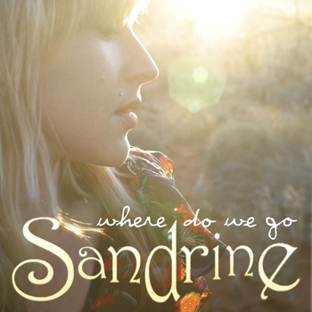 Sandrine - Where Do We Go