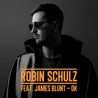 Robin Schulz - OK (feat. James Blunt)
