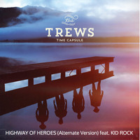 The Trews - Highway of Heroes (feat. Kid Rock) (Alternate Version)