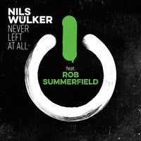 Nils Wülker - Never Left At All (feat. Rob Summerfield)
