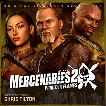Chris Tilton & EA Games Soundtrack - Mercenaries 2: World In Flames (Original Soundtrack)