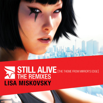 Lisa Miskovsky - Still Alive (The Theme From Mirror's Edge) (The Remixes)