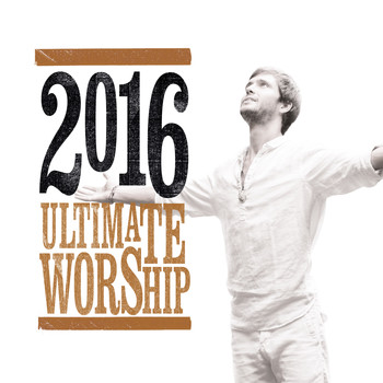 Various Artists - Ultimate Worship 2016