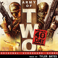 Tyler Bates - Army of Two: The 40th Day (Original Video Game Score [Explicit])