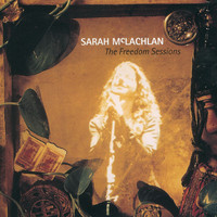 Sarah McLachlan - The Freedom Sessions
