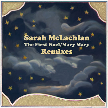 Sarah McLachlan - The First Noel / Mary Mary (Remixes)