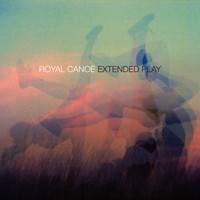 Royal Canoe - Extended Play