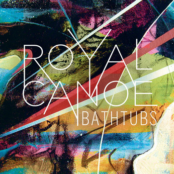 Royal Canoe - Bathtubs (Radio Edit)