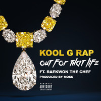Kool G Rap - Out for That Life (feat. Raekwon) (Explicit)