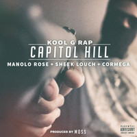 Kool G Rap - Capitol Hill (feat. Manolo Rose, Sheek Louch & Cormega) (Explicit)