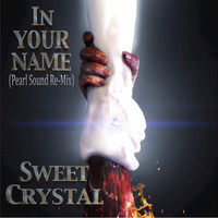 Sweet Crystal - In Your Name (Pearl Sound Re-Mix)