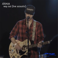 Joshua - Way Out (Acoustic) [Live]