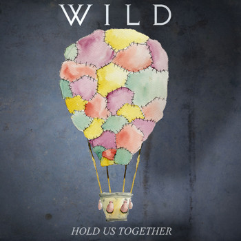 Wild - Hold Us Together