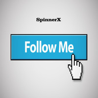 SpinnerX - Follow Me