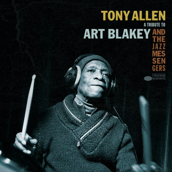 Tony Allen - A Tribute To Art Blakey And The Jazz Messengers