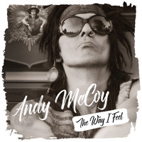 Andy McCoy - The Way I Feel
