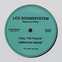 LCD Soundsystem - call the police / american dream