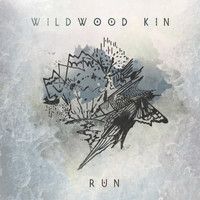 Wildwood Kin - Run