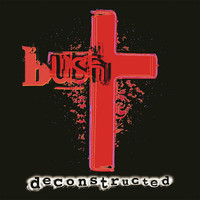Bush - Deconstructed (Remastered)