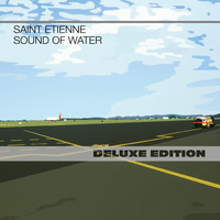 Saint Etienne - Sound of Water (Special Edition)