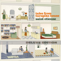 Saint Etienne - Tales From Turnpike House (Deluxe Edition)