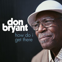 Don Bryant - How Do I Get There?
