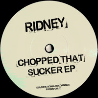 Ridney - Chopped That Sucker EP