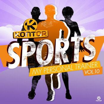 Various Artists - Kontor Sports - My Personal Trainer, Vol. 10 (Explicit)