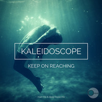 Kaleidoscope - Keep on Reaching