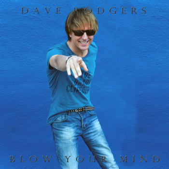 Dave Rodgers - Blow Your Mind
