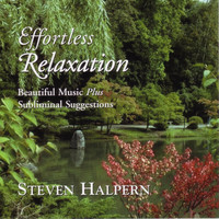 Steven Halpern - Effortless Relaxation--Beautiful Music Plus Subliminal Suggestions